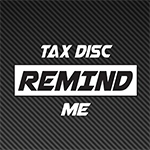 Tax Disc Reminder