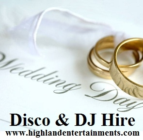 Wedding Reception Disco/Entertainments Hire Inverness and The Scottish Highlands